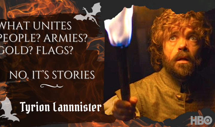 Tyrion Lannister on Storytelling